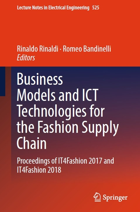 Business Models and ICT Technologies for the Fashion Supply Chain: Proceedings of IT4Fashion 2017 and IT4Fashion 2018
