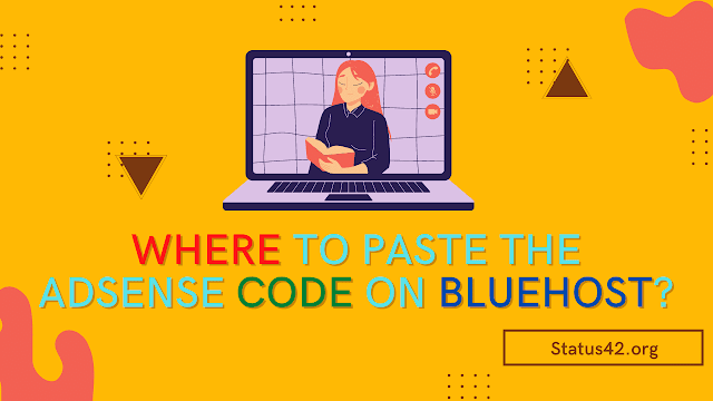 Where to paste the adsense code on Bluehost?