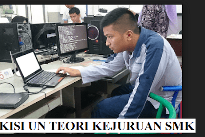 Kisi-Kisi UN Teori Kejuruan SMK 2019 PDF KTSP dan Kurikulum 2013