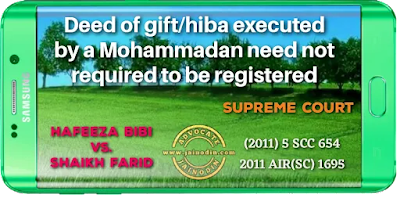 Deed of gift/hiba executed by a Mohammadan need not required to be registered