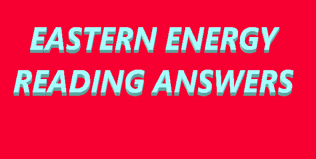 EASTERN ENERGY READING ANSWERS