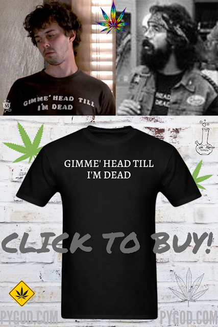 GIMME HEAD TIL I'M DEAD T-Shirt.  PYGear.com
