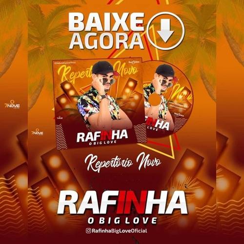 Rafinha O Big Love - CD Promo Março 2019