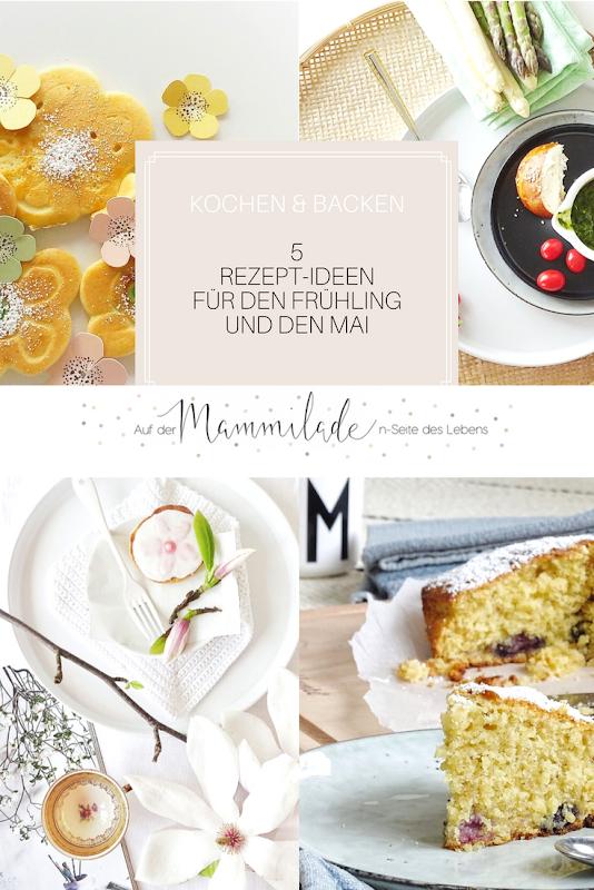 5 Rezept-Ideen für den Frühling und Mai   https://mammilade.blogspot.de