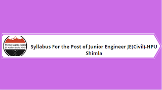 Syllabus For the Post of Junior Engineer JE(Civil)-HPU Shimla
