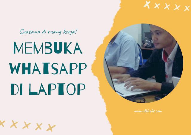 2 cara membuka wa di laptop tanpa hp
