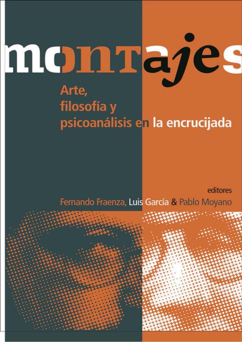 Montajes: Arte, filosofía y psicoanálisis en la encrucijada – Fernando Fraenza