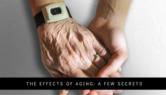 The effects of aging; a few secrets