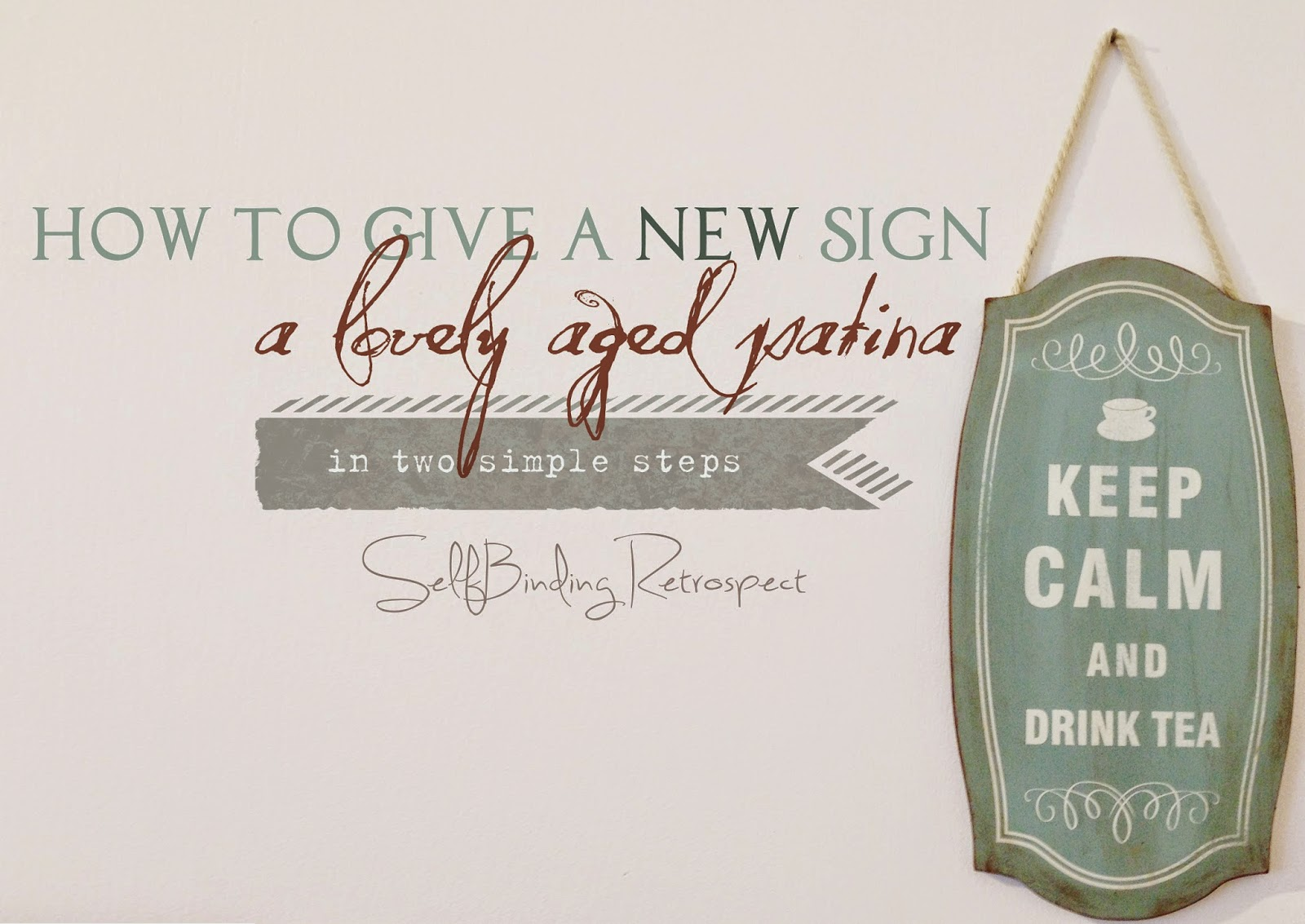 How To Give a New Sign a Lovely Aged Patina in Two Simple Steps - SelfBinding Retrospect by Alanna Rusnak