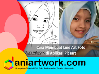 Cara Mengedit di Picsart | Membuat Line Art Foto di Picsart Android