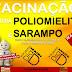 Dia D de vacinação contra pólio e sarampo será neste sábado (18), em Mairi, e domingo (19), em Angico