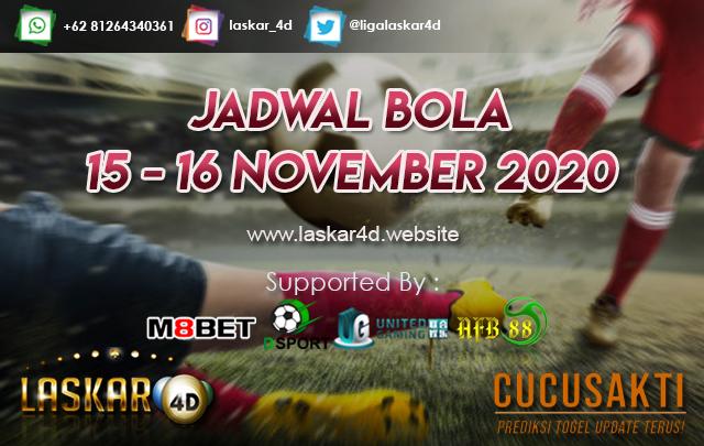 JADWAL BOLA JITU TANGGAL 15 - 16 NOV 2020