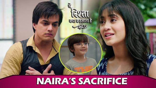 Big Twist : Naira's huge sacrifice to open Kartik's blind eyes in Yeh Rishta Kya Kehlata Hai