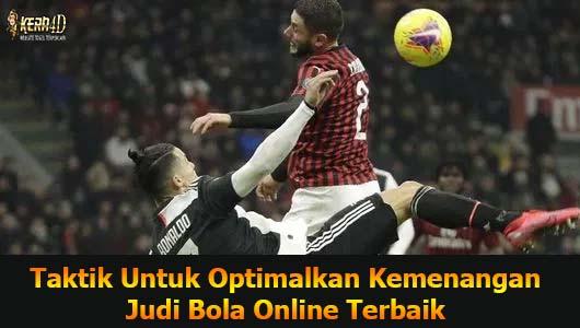 Taktik Untuk Optimalkan Kemenangan Judi Bola Online Terbaik