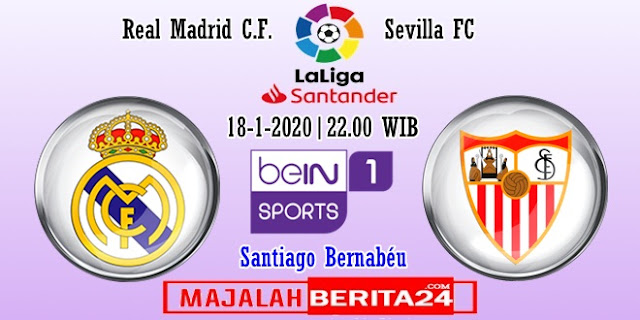 Prediksi Real Madrid vs Sevilla — 18 Januari 2020