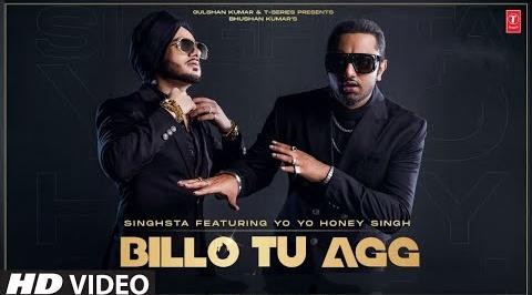Billo Tu Aag Song Lyrics- Yo Yo Honey Singh | Singhsta | Punjabi Song | T-Series
