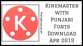 Kinemaster with Punjabi Fonts Download Apk 2019