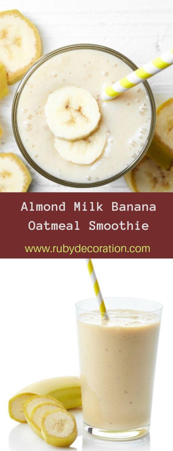 Almond Milk Banana Oatmeal Smoothie Recipe