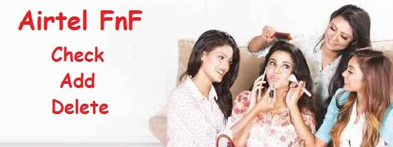 Airtel FnF and Super FnF Numbers Check Add Change or Delete Process 2020