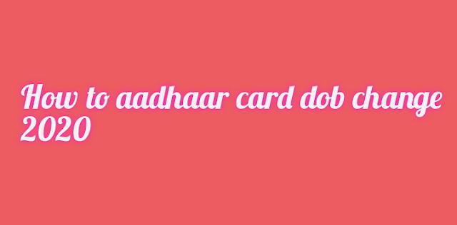 How to aadhaar card dob change 2020