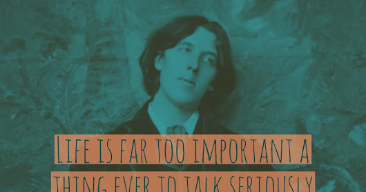 Wilde Wednesday: On Life