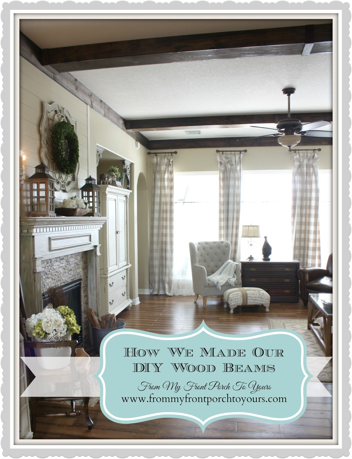 How we created wood beams for our french farmhouse living room at From My Front Porch To Yours.