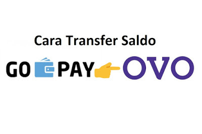 Cara Transfer Saldo GoPay ke OVO 2020