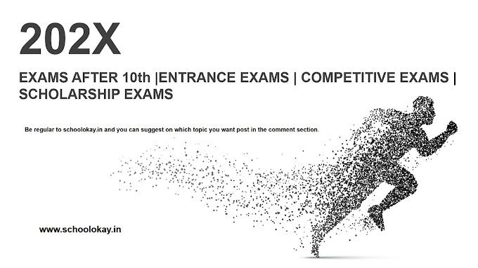 EXAMS AFTER 10th  ENTRANCE EXAMS   COMPETITIVE EXAMS   SCHOLARSHIP EXAMS