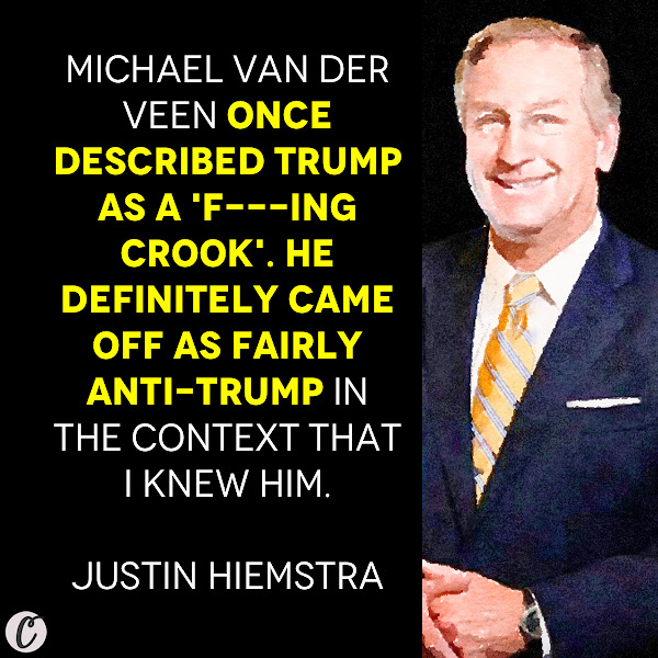 Michael van der Veen once described Trump as a 'f---ing crook'. He definitely came off as fairly anti-Trump in the context that I knew him. — Justin Hiemstra, a former client of van der Veen