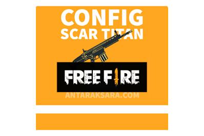 Download Config Scar Titan Free Fire