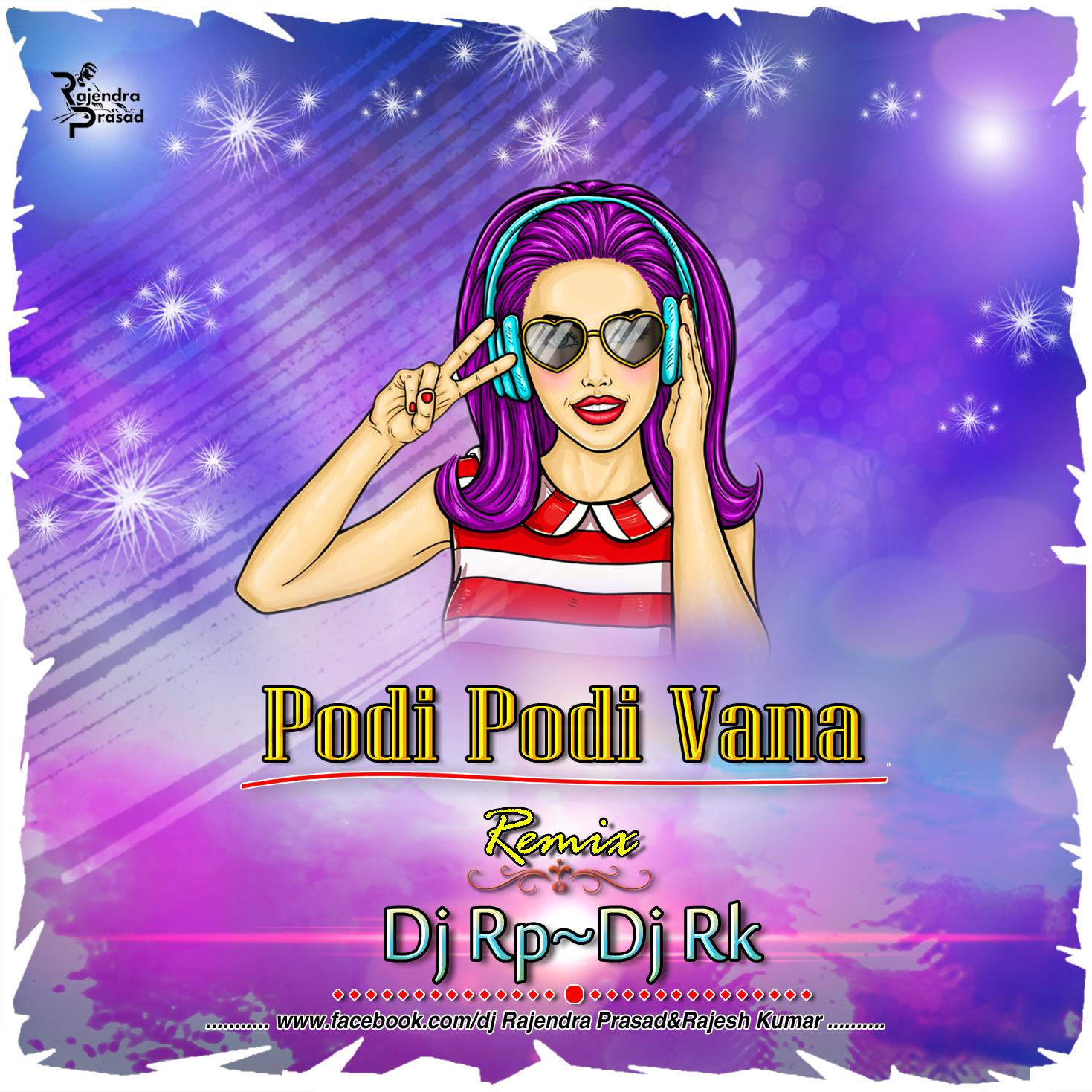 Podi Podi Vanalu ( Remix )- Dj Rajendra Prasad [NEWDJSWORLD.IN]
