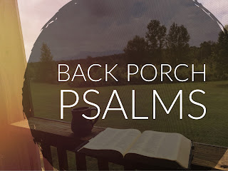 Back Porch Psalms