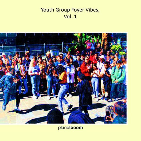 planetboom – Youth Group Foyer Vibes, (Vol.1) 2021 (Exclusivo WC)