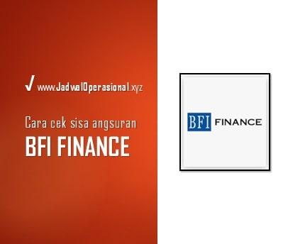 Cara Cek Sisa Angsuran BFI Finance