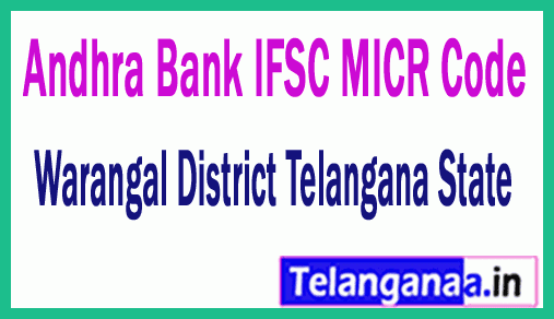 Andhra Bank IFSC MICR Code  Warangal District Telangana State