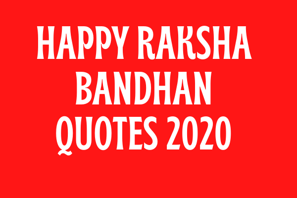 Happy Raksha Bandhan (Rakhi) Quotes Wishes 2020 Messages Whatsapp Status In Hindi English