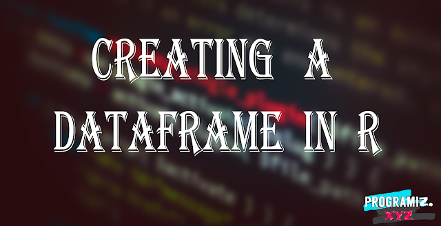 Creating a dataframe in R || crate dataframe in R programming language
