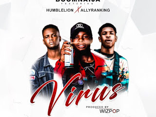 Download Music Mp3:- Boomnaija - Virus ft Humblelion x Allyranking