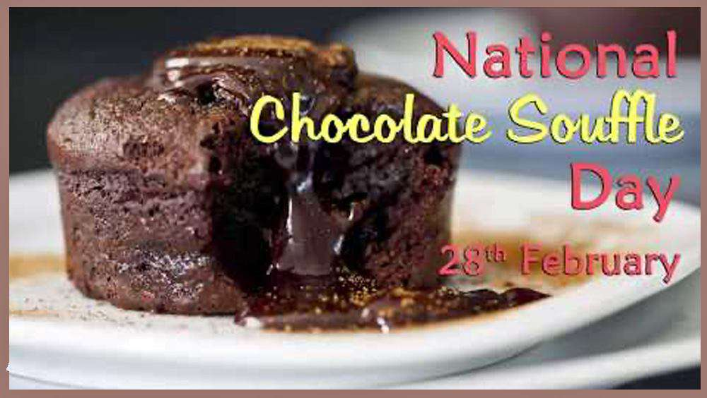 National Chocolate Souffle Day Wishes Awesome Images, Pictures, Photos, Wallpapers