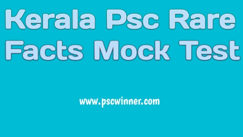 Kerala Psc Rare Facts Mock Test