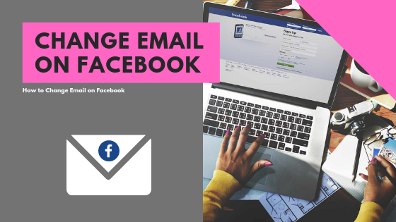 How To Change My Email Address On Facebook<br/>