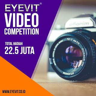 Eyevit Video Competition 2018 Total Hadiah 22,5 Juta Untuk Umum