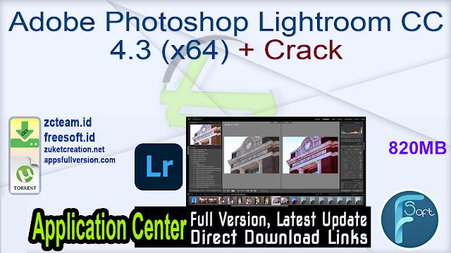 Adobe Photoshop Lightroom CC 4.3 (x64) + Crack_ ZcTeam.id