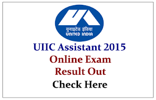 UIIC Assistant 2015- Online Exam Result out Check Here