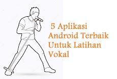 5 Aplikasi Android Terbaik Untuk latihan Vokal Menyanyi