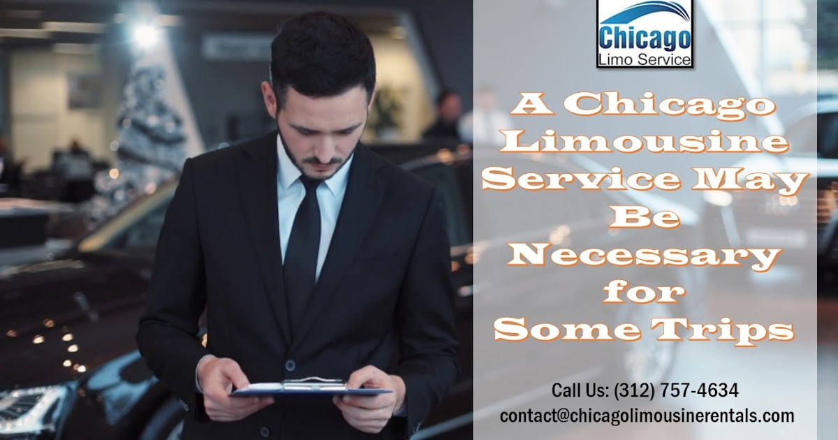 A Chicago Limousine Service May Be Necessary for Some Trips