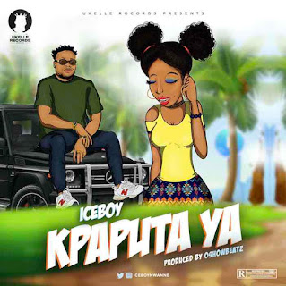 [Music] Ice Boy – Kpaputa Ya