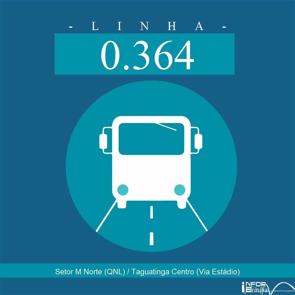 Horário e Itinerário 0.364 - Setor M Norte (QNL) / Taguatinga Centro (Via Estádio)