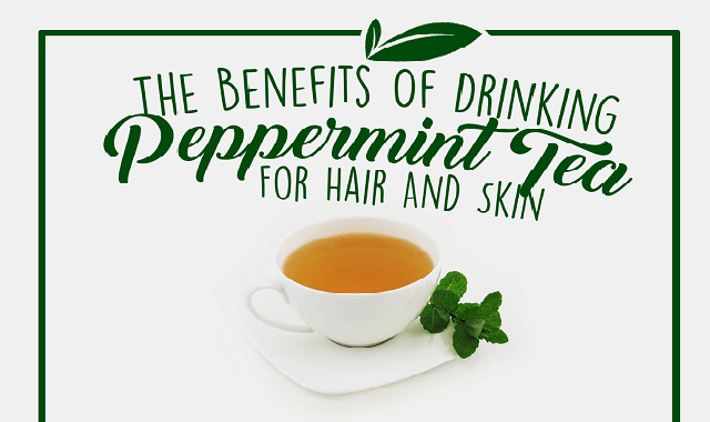 The Benefits Of Drinking Peppermint Tea For Hair And Skin #infographic