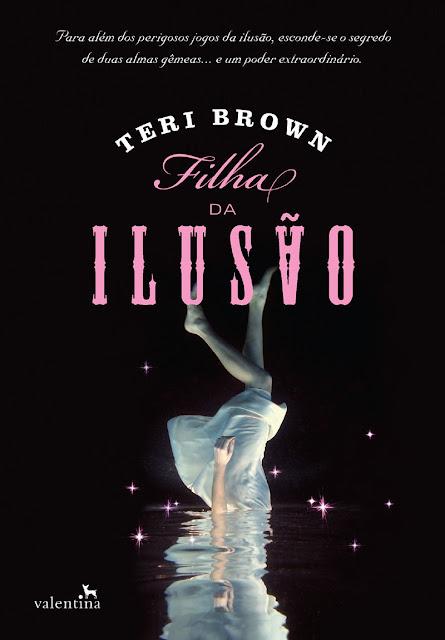 Filha da Ilusão - Teri Brown